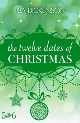The Twelve Dates of Christmas: Dates 5 and 6
