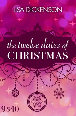 The Twelve Dates of Christmas: Dates 9 and 10