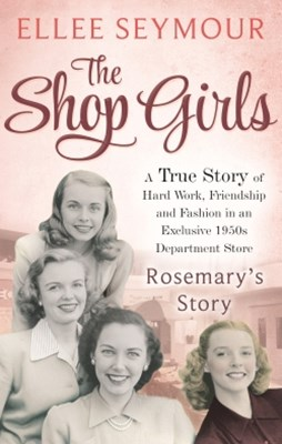 The Shop Girls: Rosemary's Story