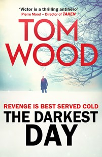 The Darkest Day by Tom Wood (9780751556025) - PaperBack - Crime Mystery & Thriller