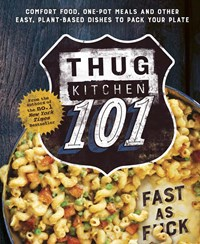 Thug Kitchen 101 - Fast As F*ck