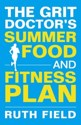 Grit Doctor's Summer Food and Fitness Plan
