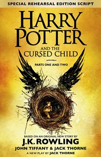 Harry Potter and the Cursed Child Parts I and II (Special Rehearsal Edition) by J.K. Rowling, John Tiffany, Jack Thorne (9780751565355) - HardCover - Children's Fiction