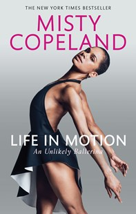 Life in Motion by Misty Copeland (9780751565638) - PaperBack - Biographies Entertainment