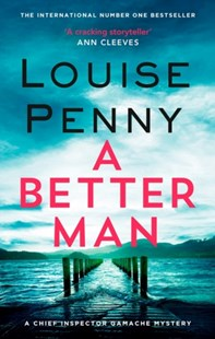 A Better Man by Louise Penny (9780751566659) - PaperBack - Crime Mystery & Thriller