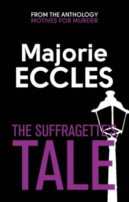The Suffragette's Tale