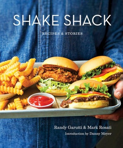 Shake Shack: Recipes and Stories