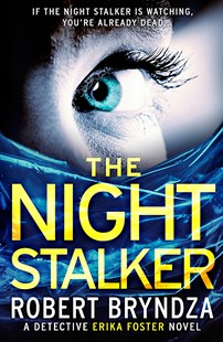 The Night Stalker by Robert Bryndza (9780751571479) - PaperBack - Modern & Contemporary Fiction General Fiction
