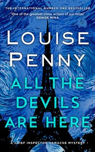 All the Devils Are Here by Louise Penny (9780751579284) - HardCover - Crime Mystery & Thriller