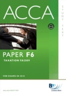 ACCA Paper F6 - Tax FA2009 Study Text