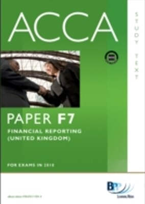 ACCA Paper F7 - Financial Reporting (GBR) Study Text