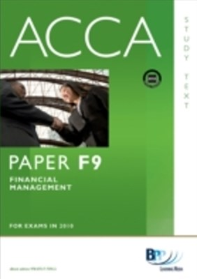 ACCA Paper F9 - Financial Management Study Text