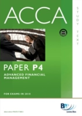 ACCA Paper P4 - Advanced Financial Management Study Text