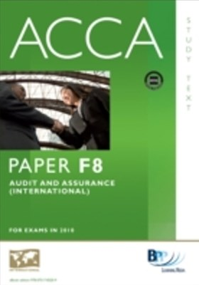 ACCA Paper F8 - Audit and Assurance (INT) Study Text