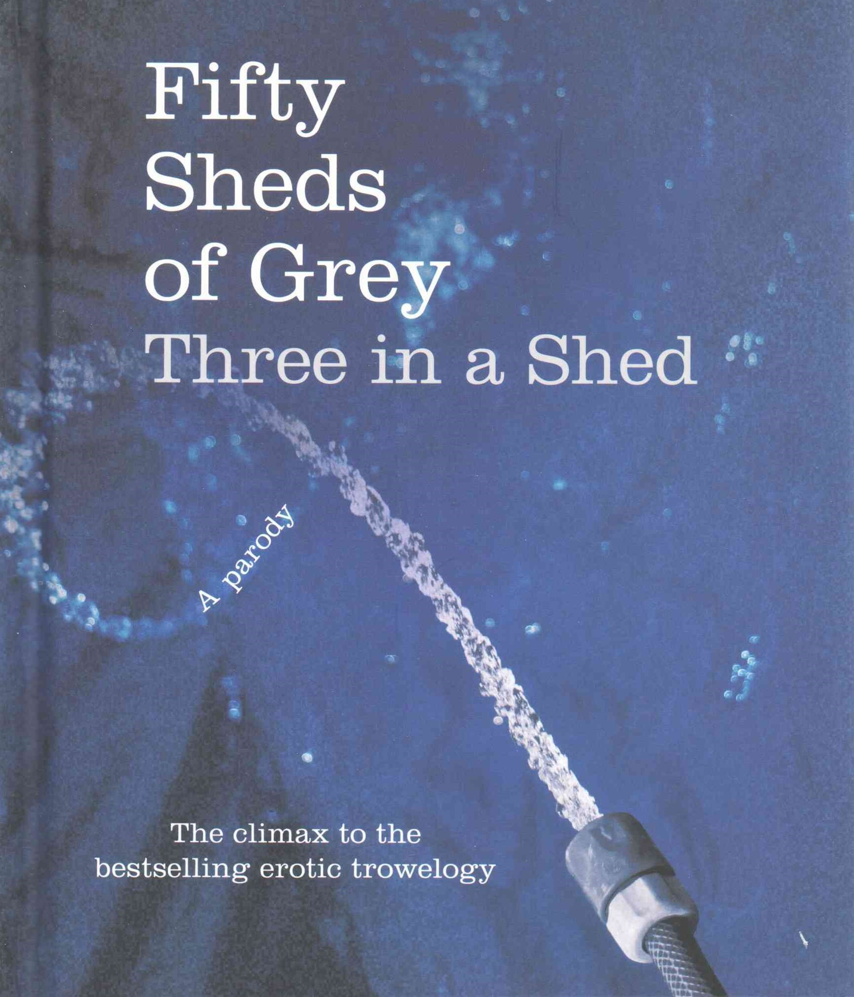 Fifty Sheds of Grey: Three in a Shed (A Parody)