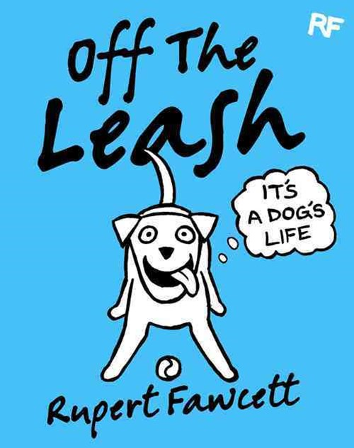 Off The Leash: It's A Dog's Life