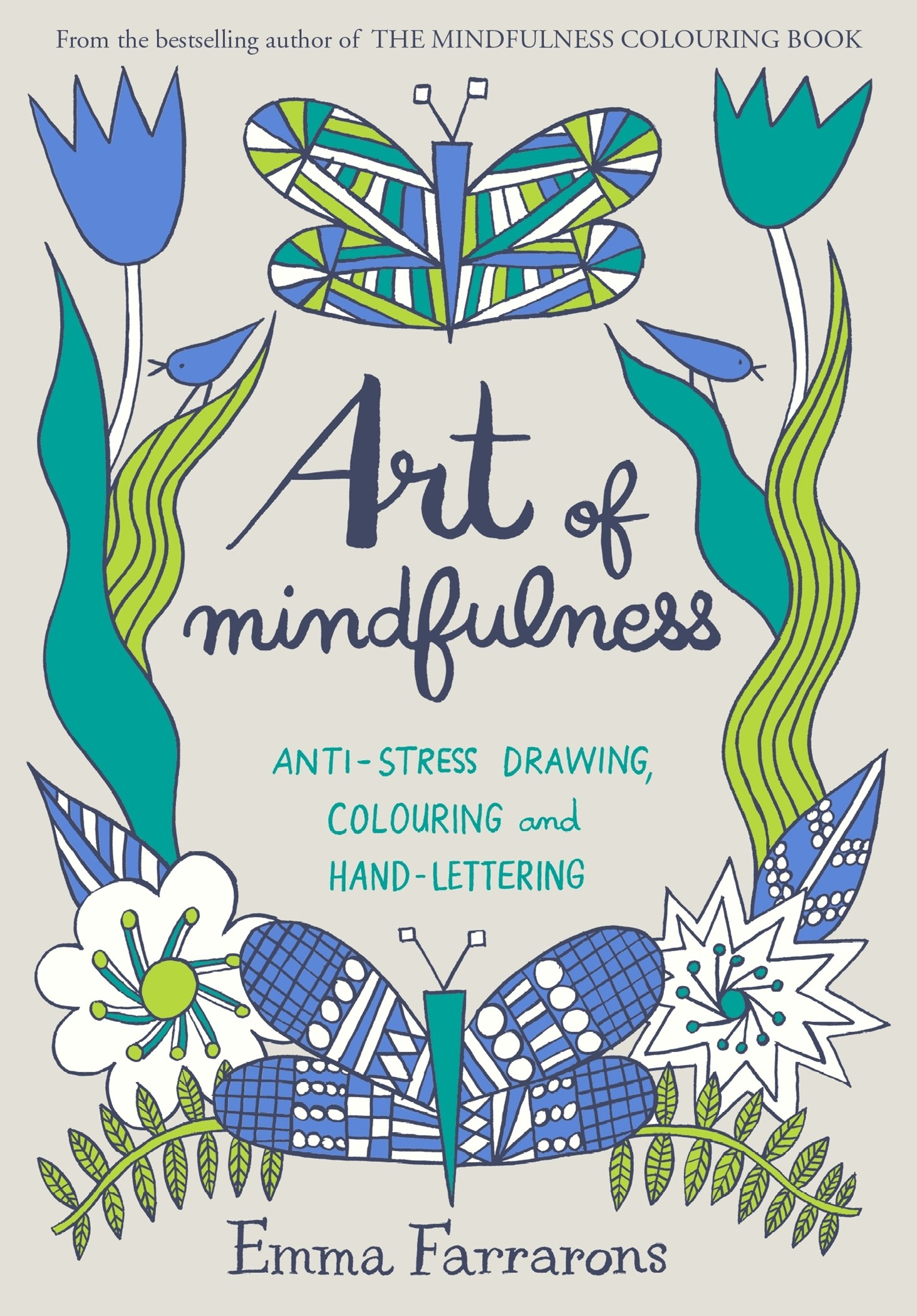 Art of Mindfulness: Draw, Colour and Create Your Way to a Stress-