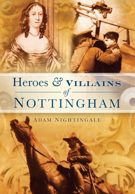 Heroes & Villains of Nottingham