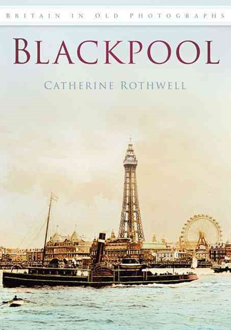 Blackpool in Old Photographs