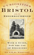 Curiosities of Bristol and its Neighbourhoods