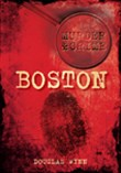 Murder and Crime in Boston