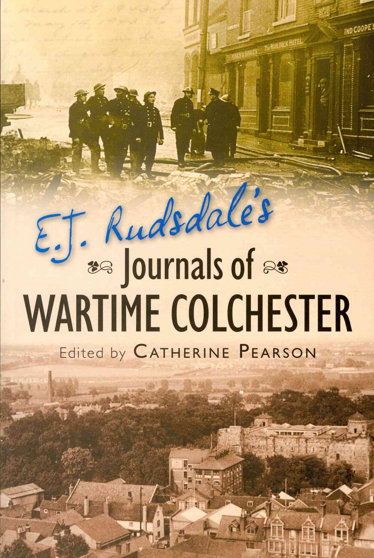E. J. Rudsdale's Journals of Wartime Colchester