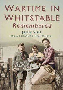 Wartime Whitstable Remembered by PAUL CRAMPTON, Paul Crampton (9780752461243) - PaperBack - Biographies General Biographies
