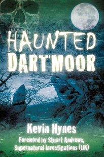 Haunted Dartmoor by KEVIN HYNES (9780752463384) - PaperBack - Horror & Paranormal Fiction
