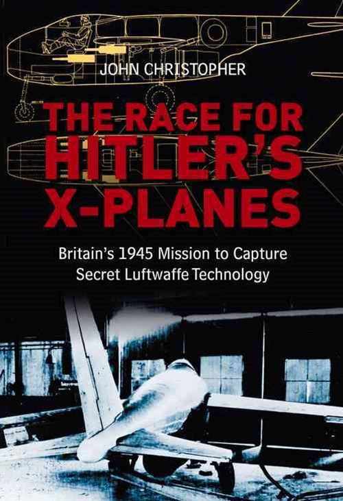 Race for Hitler's X-Planes