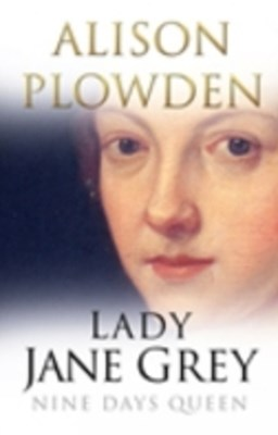 Lady Jane Grey Classic Histories Series