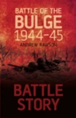(ebook) Battle Story: Battle of the Bulge 1944-45