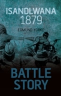 (ebook) Battle Story: Isandlwana 1879