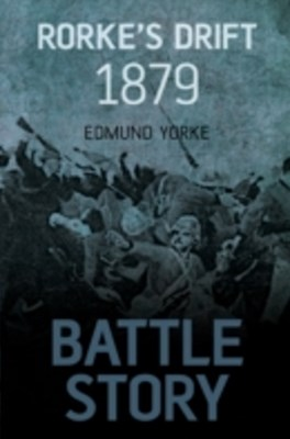 (ebook) Battle Story: Rorke's Drift 1879