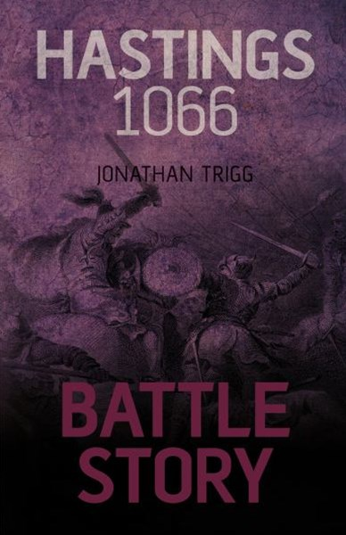 Battle Story: Hastings 1066