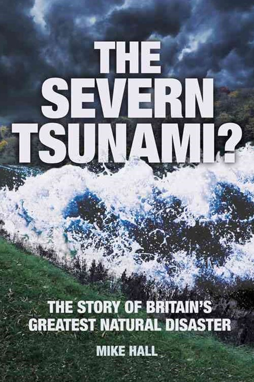 Severn Tsunami? Story of Britain's Greatest Natural Disaster