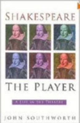 Shakespeare the Player