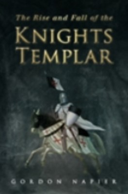Rise and Fall of the Knights Templar
