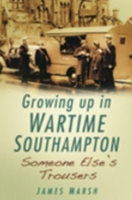 (ebook) Growing Up in Wartime Southampton