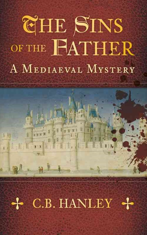 Sins of the Father: A Mediaeal Mystery