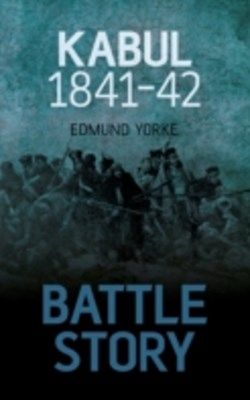 (ebook) Battle Story: Kabul 1841-42