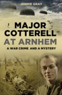 (ebook) Major Cotterell at Arnhem - History European