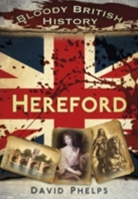 (ebook) Bloody British History: Hereford