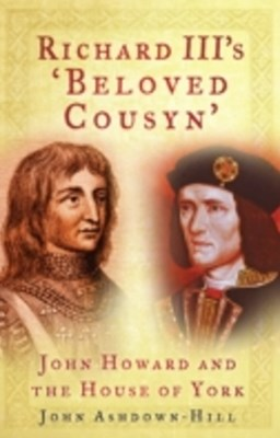 Richard III's 'Beloved Cousyn'