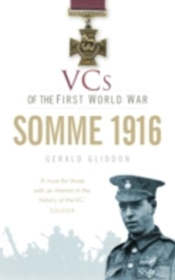 VCs of the First World War: Somme 1916
