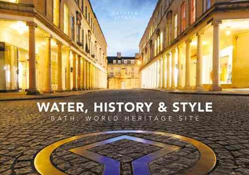 Water, History and Style Bath World Heritage Site