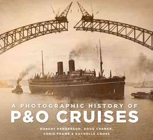 Photographic History of P&O Cruises