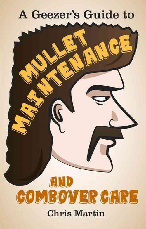 Geezer's Guide to Mullet Maintenance