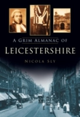 Grim Almanac of Leicestershire