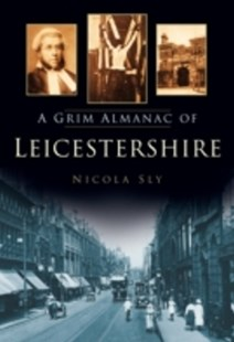 (ebook) Grim Almanac of Leicestershire - History European