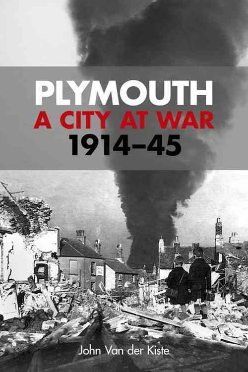 Plymouth: A City at War, 1914-45
